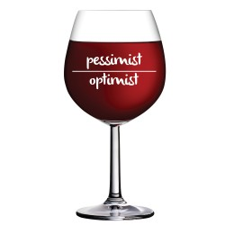 WINE-ISMS XL WINE GLASS - PESSIMIST/OPTIMIST image here